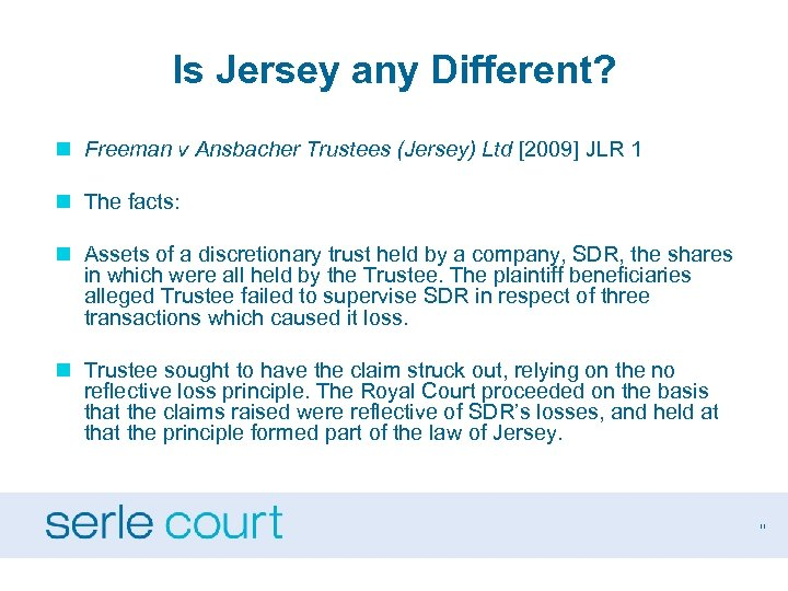 Is Jersey any Different? n Freeman v Ansbacher Trustees (Jersey) Ltd [2009] JLR 1