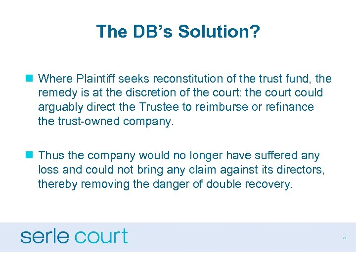 The DB's Solution? n Where Plaintiff seeks reconstitution of the trust fund, the remedy