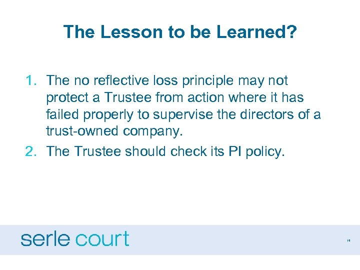 The Lesson to be Learned? 1. The no reflective loss principle may not protect