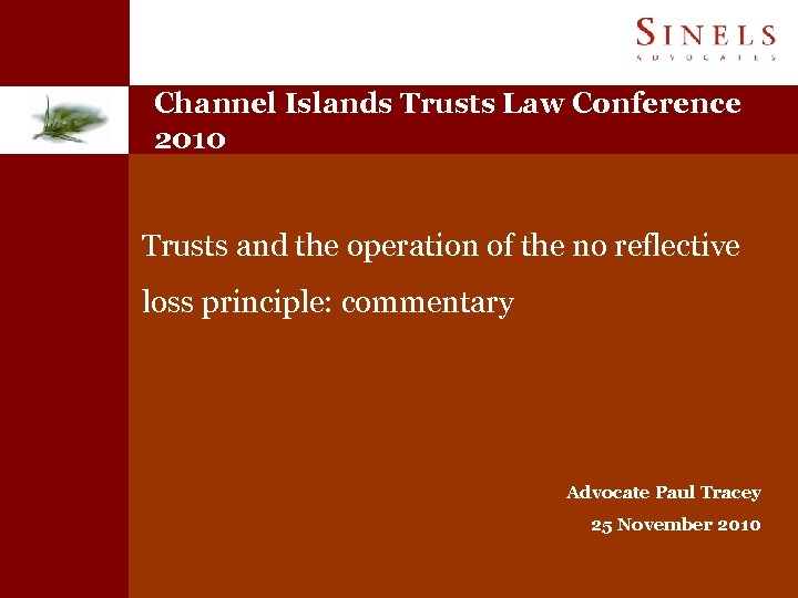 Channel Islands Trusts Law Conference 2010 Trusts and the operation of the no reflective