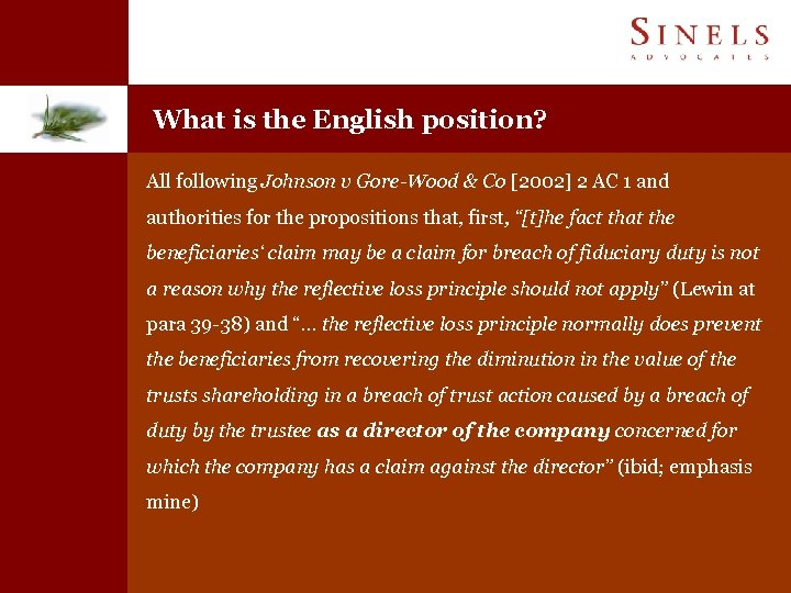 What is the English position? All following Johnson v Gore-Wood & Co [2002] 2