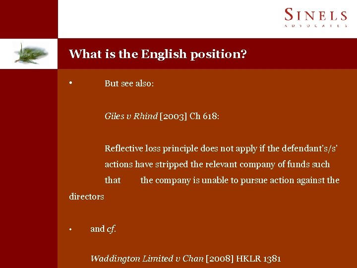 What is the English position? • But see also: Giles v Rhind [2003] Ch