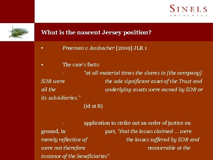 What is the nascent Jersey position? • Freeman v Ansbacher [2009] JLR 1 •