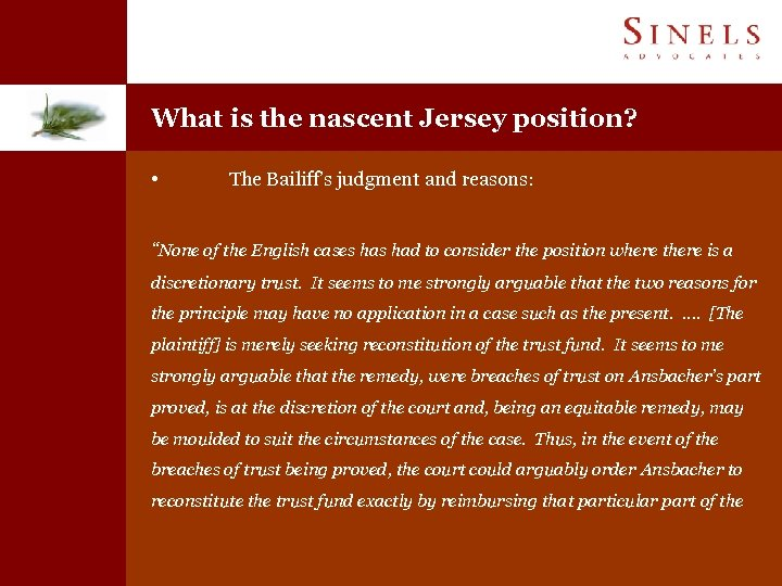 "What is the nascent Jersey position? • The Bailiff's judgment and reasons: ""None of"