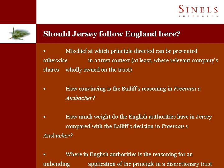 Should Jersey follow England here? • Mischief at which principle directed can be prevented