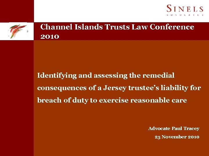 Channel Islands Trusts Law Conference 2010 Identifying and assessing the remedial consequences of a