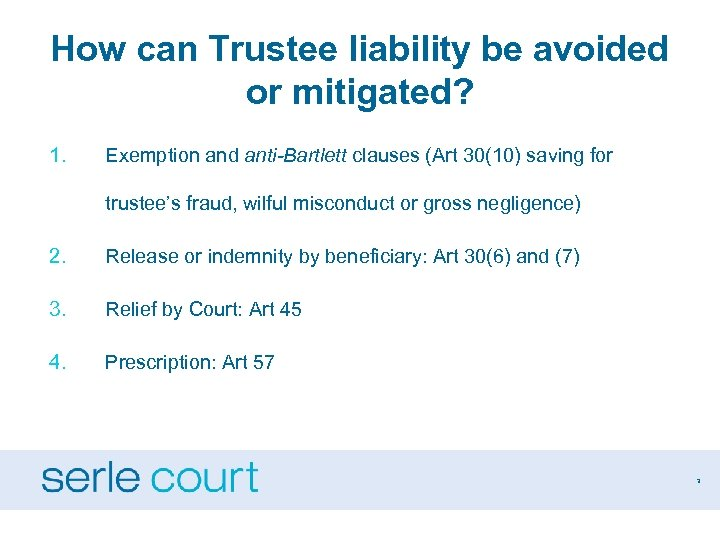 How can Trustee liability be avoided or mitigated? 1. Exemption and anti-Bartlett clauses (Art