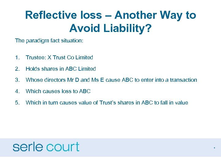 Reflective loss – Another Way to Avoid Liability? The paradigm fact situation: 1. Trustee: