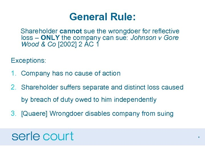 General Rule: Shareholder cannot sue the wrongdoer for reflective loss – ONLY the company