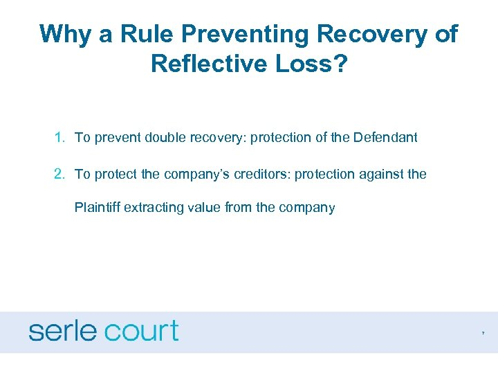 Why a Rule Preventing Recovery of Reflective Loss? 1. To prevent double recovery: protection
