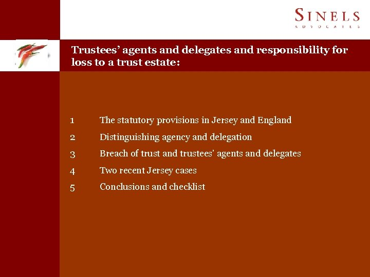 Trustees' agents and delegates and responsibility for loss to a trust estate: 1 The