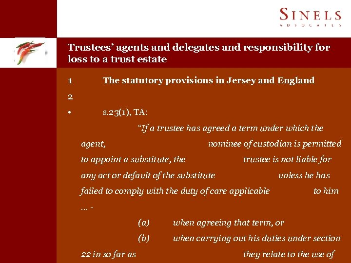 Trustees' agents and delegates and responsibility for loss to a trust estate 1 The