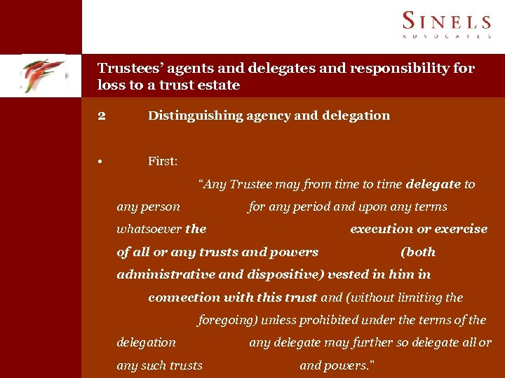 Trustees' agents and delegates and responsibility for loss to a trust estate 2 Distinguishing