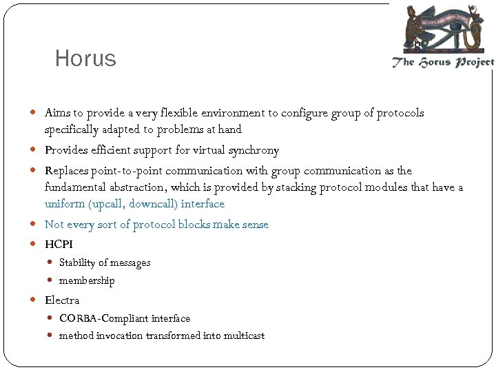 Horus Aims to provide a very flexible environment to configure group of protocols specifically