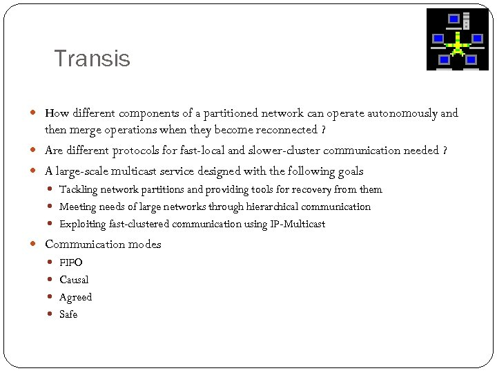 Transis How different components of a partitioned network can operate autonomously and then merge