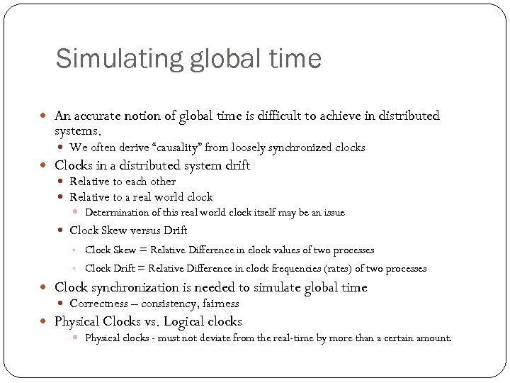 Simulating global time An accurate notion of global time is difficult to achieve in