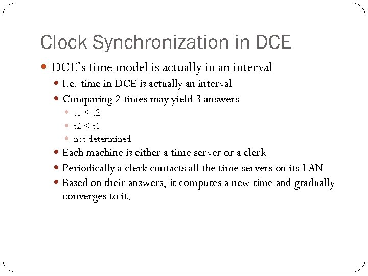 Clock Synchronization in DCE's time model is actually in an interval I. e. time