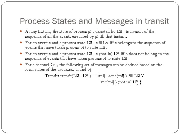 Process States and Messages in transit At any instant, the state of process pi