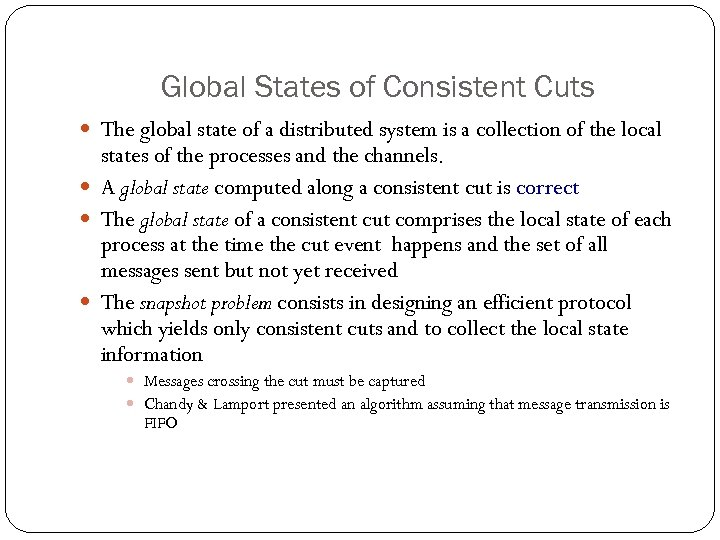 Global States of Consistent Cuts The global state of a distributed system is a