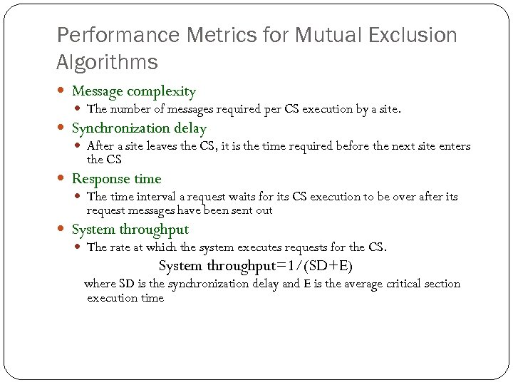 Performance Metrics for Mutual Exclusion Algorithms Message complexity The number of messages required per