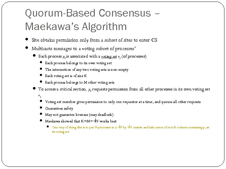 Quorum-Based Consensus – Maekawa's Algorithm Site obtains permission only from a subset of sites