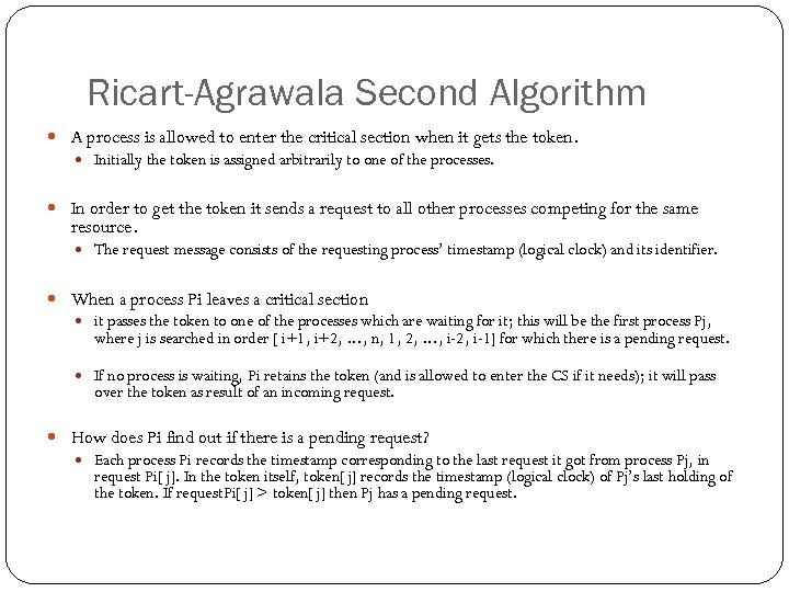 Ricart-Agrawala Second Algorithm A process is allowed to enter the critical section when it