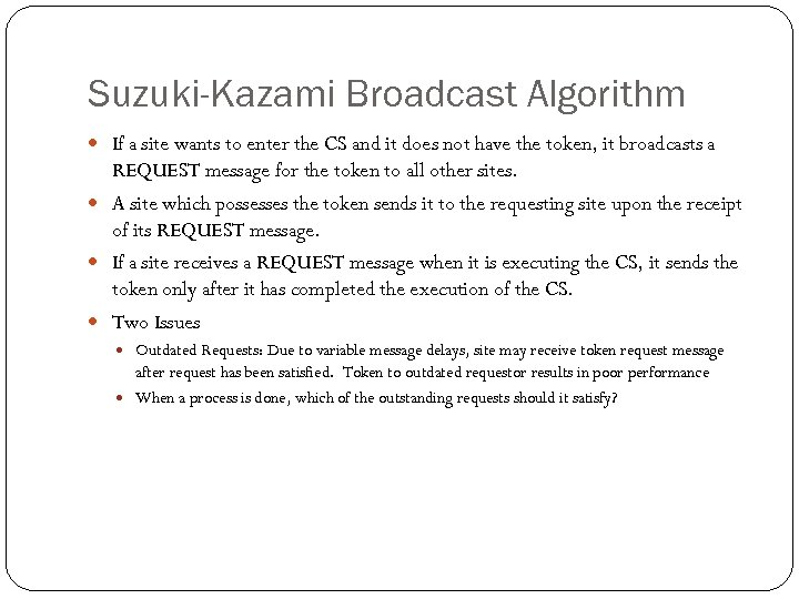 Suzuki-Kazami Broadcast Algorithm If a site wants to enter the CS and it does