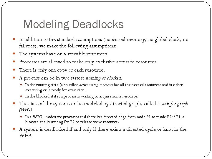 Modeling Deadlocks In addition to the standard assumptions (no shared memory, no global clock,