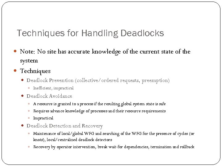 Techniques for Handling Deadlocks Note: No site has accurate knowledge of the current state