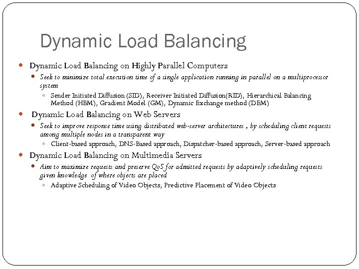 Dynamic Load Balancing on Highly Parallel Computers Seek to minimize total execution time of