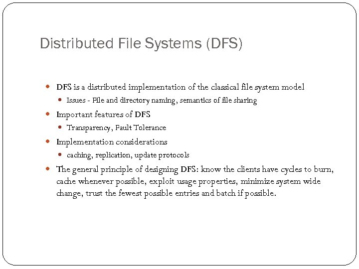 Distributed File Systems (DFS) DFS is a distributed implementation of the classical file system