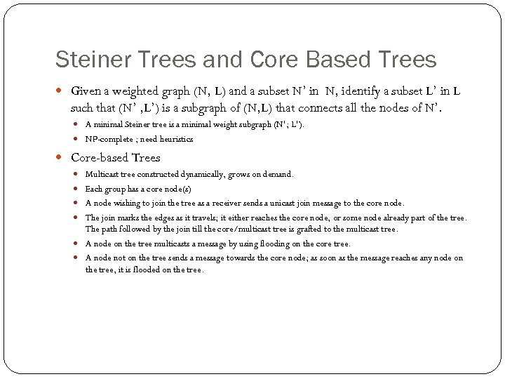 Steiner Trees and Core Based Trees Given a weighted graph (N, L) and a