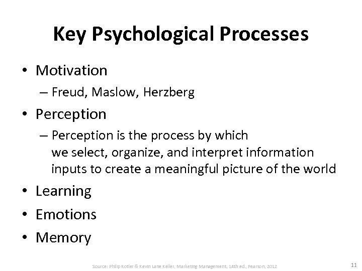 Key Psychological Processes • Motivation – Freud, Maslow, Herzberg • Perception – Perception is