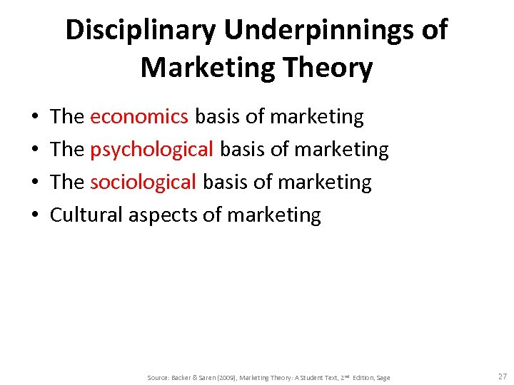 Disciplinary Underpinnings of Marketing Theory • • The economics basis of marketing The psychological