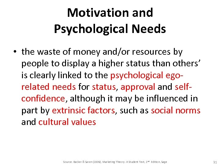 Motivation and Psychological Needs • the waste of money and/or resources by people to