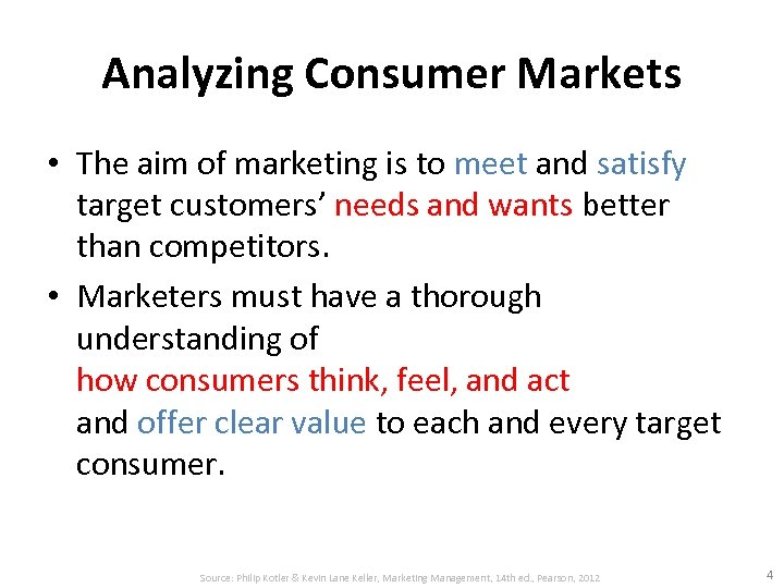 Analyzing Consumer Markets • The aim of marketing is to meet and satisfy target