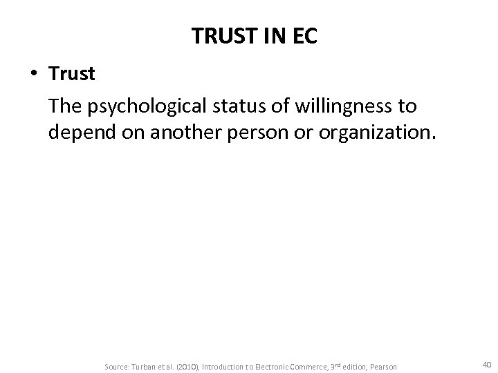 TRUST IN EC • Trust The psychological status of willingness to depend on another