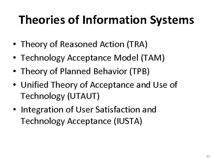 Theories of Information Systems Theory of Reasoned Action (TRA) Technology Acceptance Model (TAM) Theory
