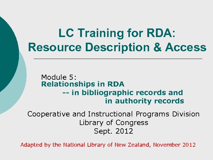 LC Training for RDA: Resource Description & Access Module 5: Relationships in RDA --