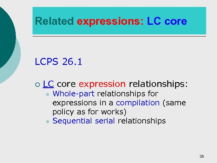 Related expressions: LC core LCPS 26. 1 ¡ LC core expression relationships: l l