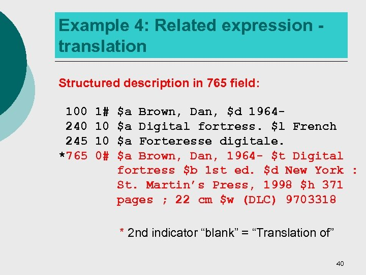 Example 4: Related expression translation Structured description in 765 field: 100 245 *765 1#