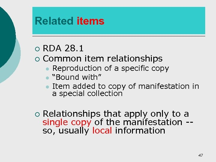Related items RDA 28. 1 ¡ Common item relationships ¡ l l l ¡