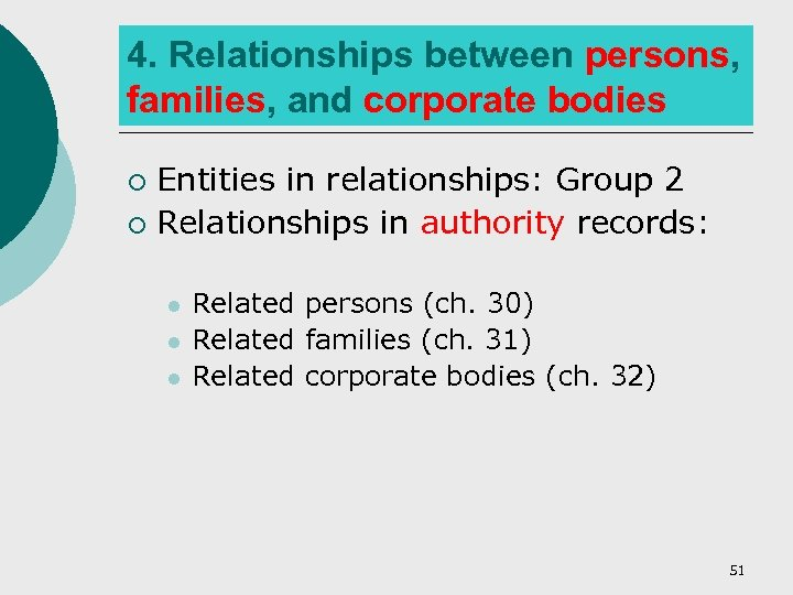 4. Relationships between persons, families, and corporate bodies Entities in relationships: Group 2 ¡