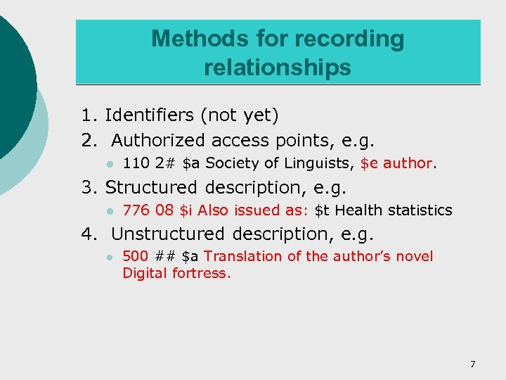 Methods for recording relationships 1. Identifiers (not yet) 2. Authorized access points, e. g.