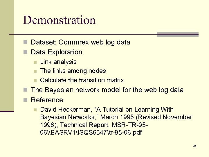Demonstration n Dataset: Commrex web log data n Data Exploration n Link analysis n