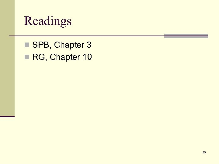 Readings n SPB, Chapter 3 n RG, Chapter 10 36