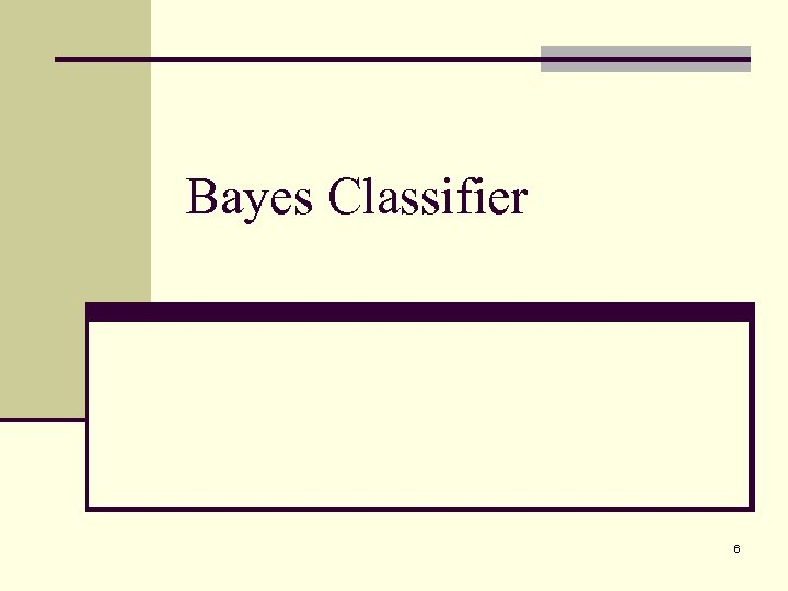 Bayes Classifier 6