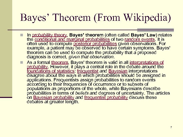 Bayes' Theorem (From Wikipedia) n In probability theory, Bayes' theorem (often called Bayes' Law)