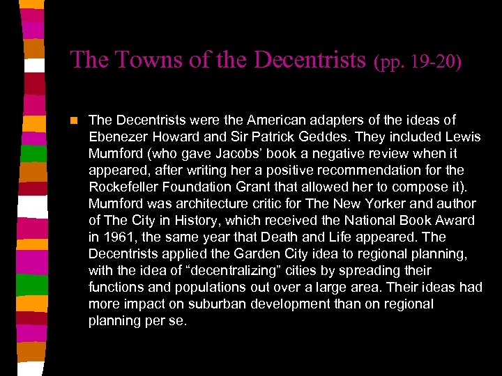 The Towns of the Decentrists n (pp. 19 -20) The Decentrists were the American