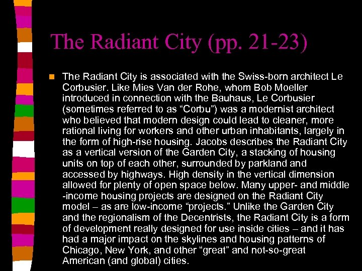 The Radiant City (pp. 21 -23) n The Radiant City is associated with the